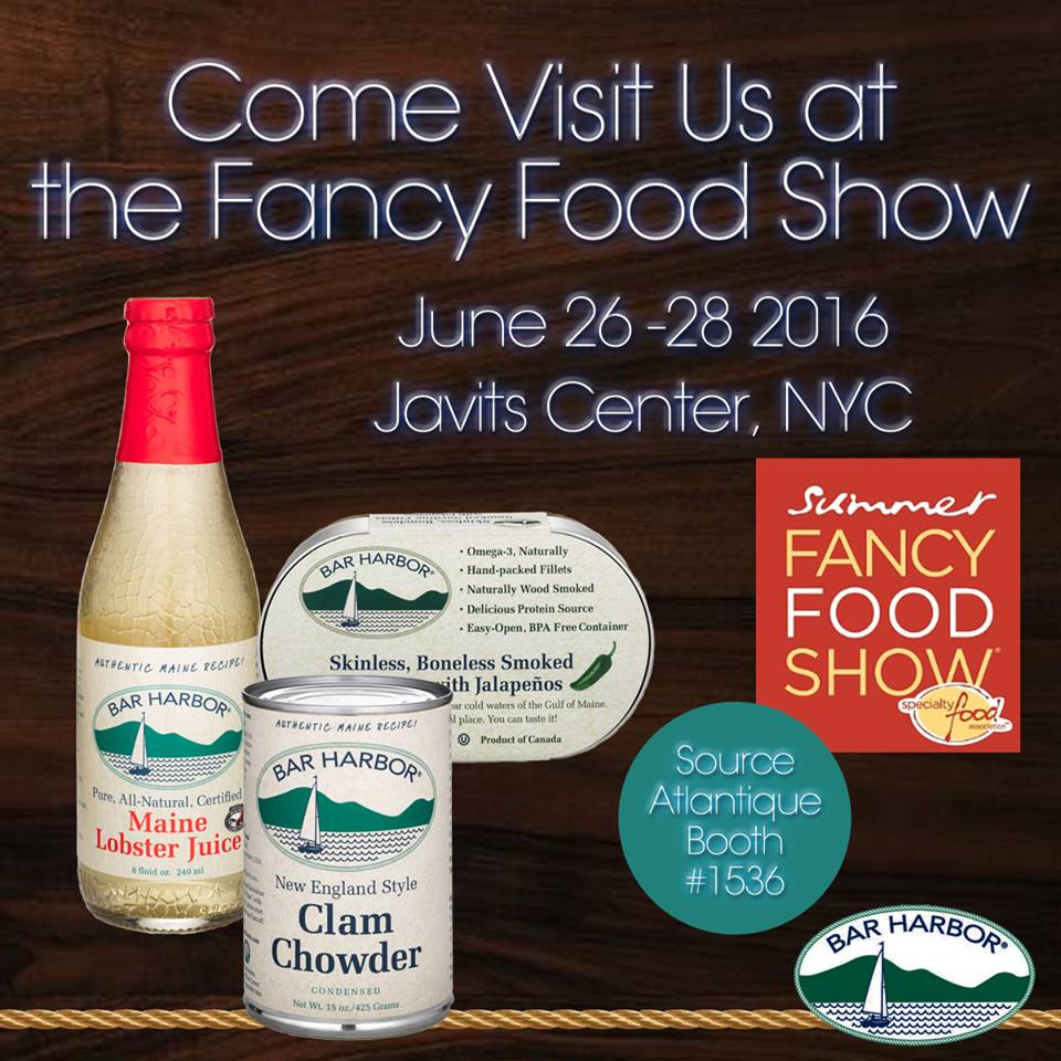 Visit bar harbor foods at fancy food show in nyc us for Food bar harbor